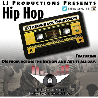 LJ PRODUCTIONS PRESENTS : 'THROWBACK THURSDAYS' REAL DJ'S MIXING ALL DAY - INCLUDING ARTIST  TUNE IN LIVE 10:00 AM #HUBCITYDJSRADIO CLICK PLAYER
