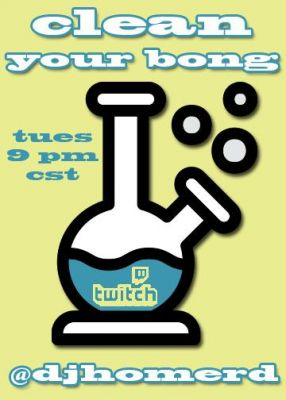 'CLEAN YOUR BONG' HOUSE MUSIC TUESDAY'S new content right here on this site via #twitch - tune in tuesday's @ 9pm c.s.t. featuring @djhomerd @hubcitydjs
